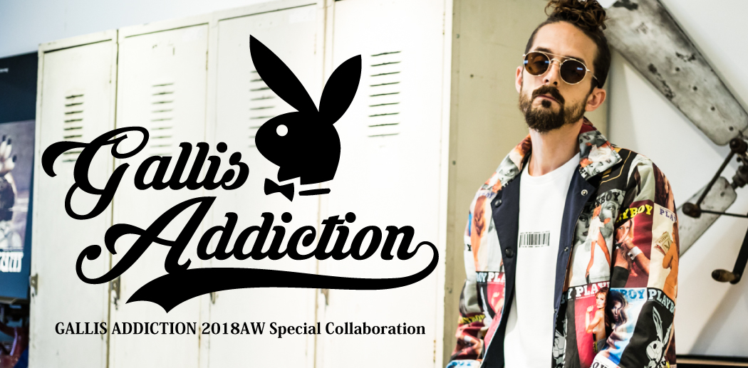 GALLIS ADDICTION×PLAYBOY