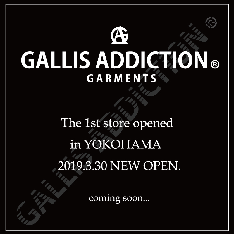 【NEW OPEN】GALLIS ADDICTION NEW SHOP OPEN!!