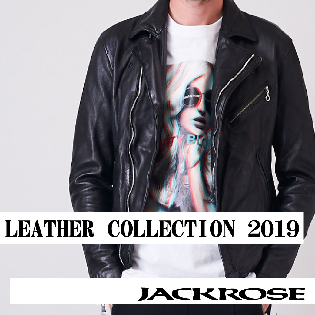 【JACKROSE】LEATHER COLLECTION 2019
