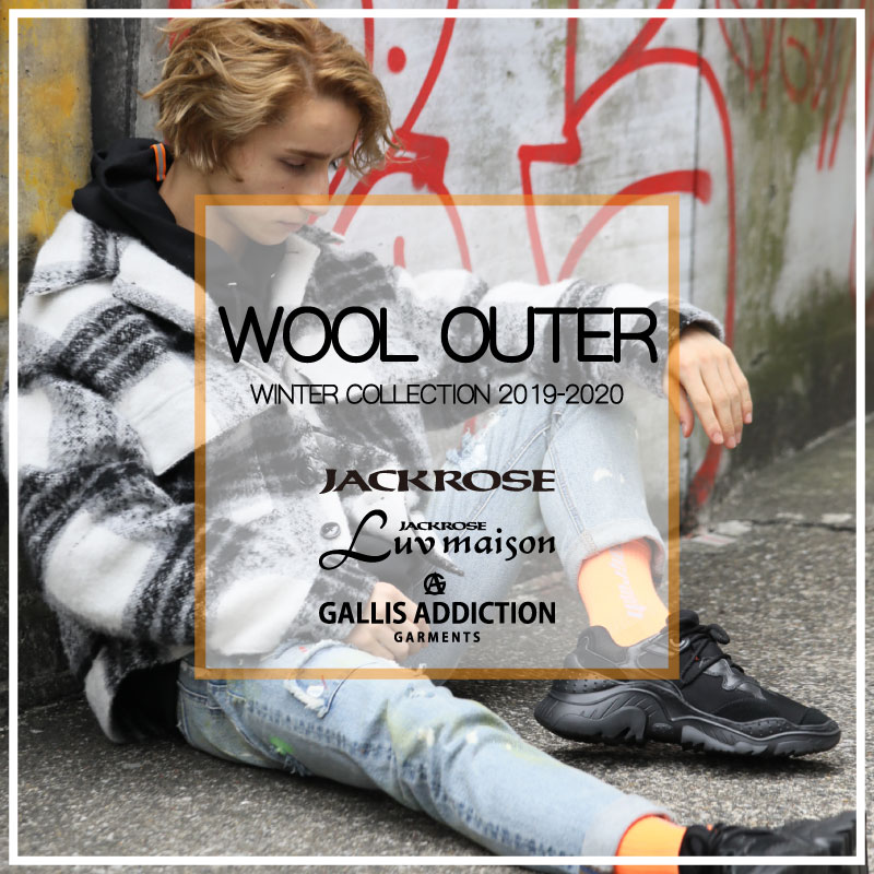 【JACKROSE】WOOL OUTER COLLECTION 2019-2020