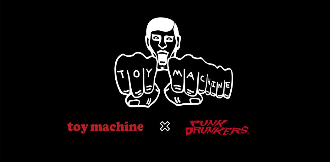 《go slow caravan》TOY MACHINE × PUNK DRUNKERS