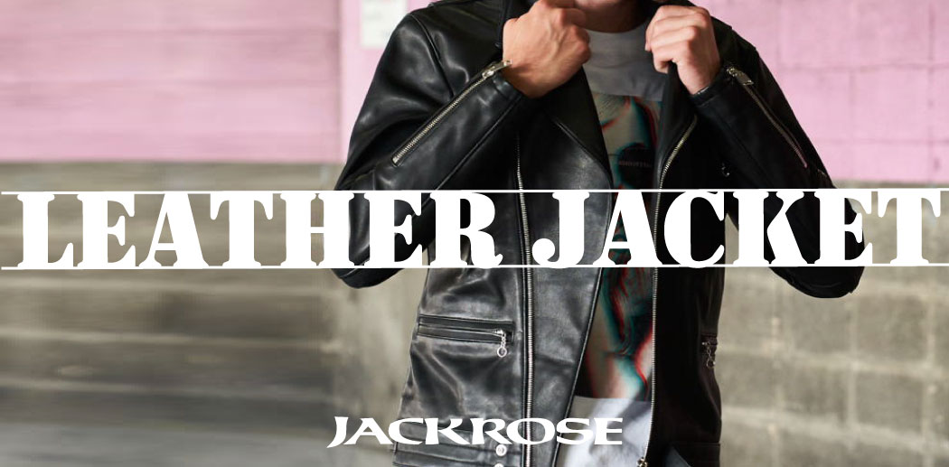 【JACKROSE】LEATHER COLLECTION 2019A/W
