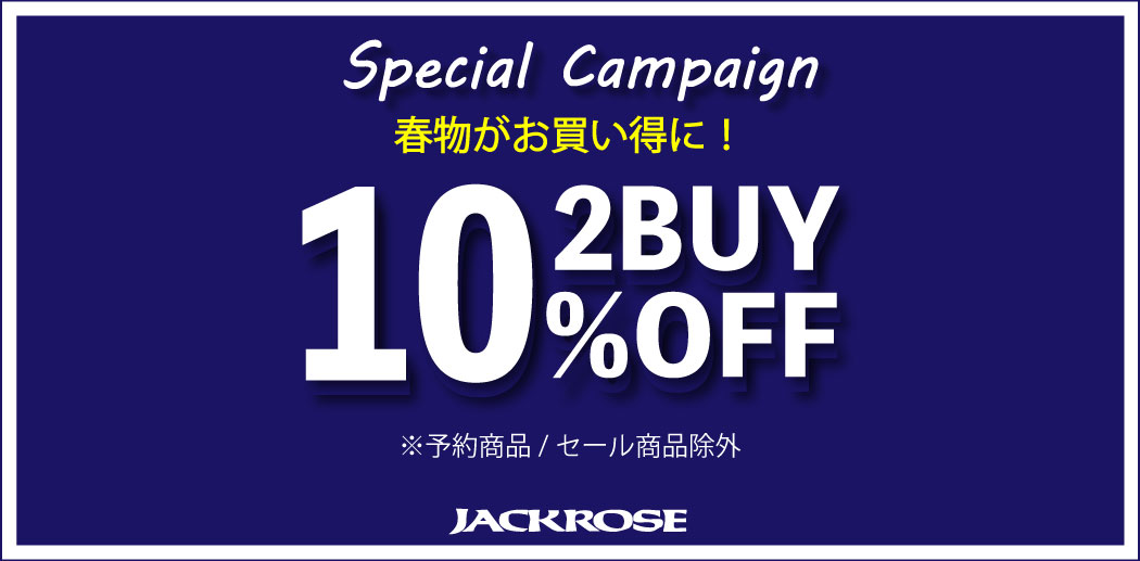 【JACKROSE】2 BUY 10%OFF